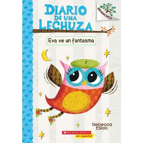Diario de Una Lechuza #2: Eva Ve Un Fantasma (Eva Sees a Ghost) - (Diario de una Lechuza) (Paperback) - image 1 of 1