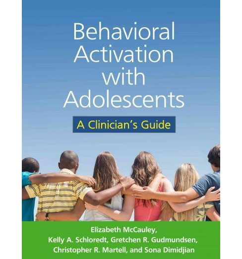 Behavioral Activation With Adolescents : A Clinician's Guide (Paperback) (Elizabeth McCauley) - image 1 of 1