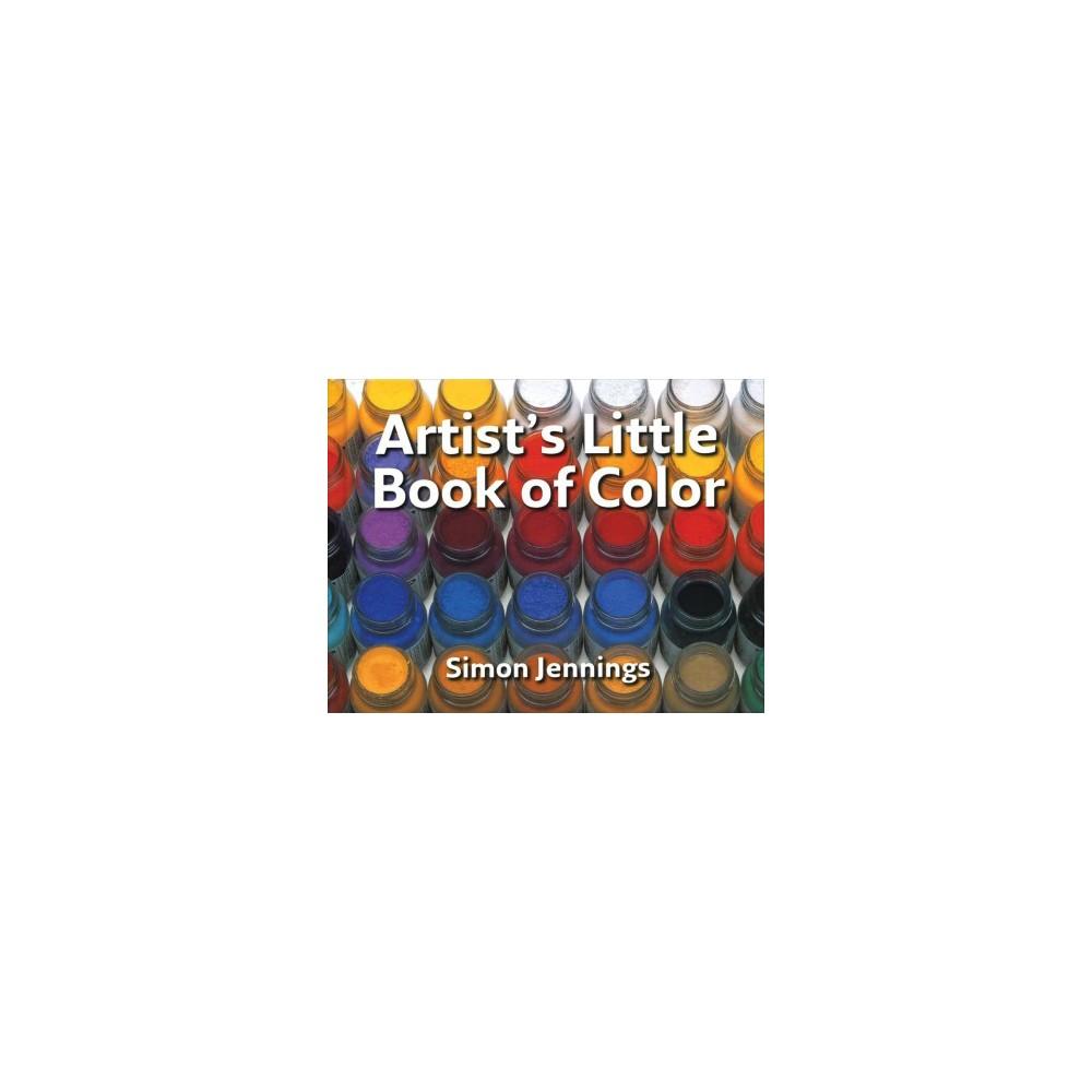 Artist's Little Book of Color (Reprint) (Paperback) (Simon Jennings)