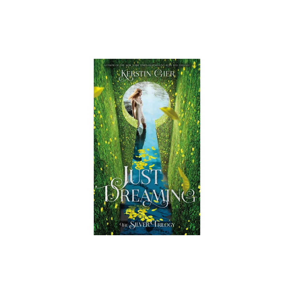 Just Dreaming - Reprint (Silver Trilogy) by Kerstin Gier (Paperback)