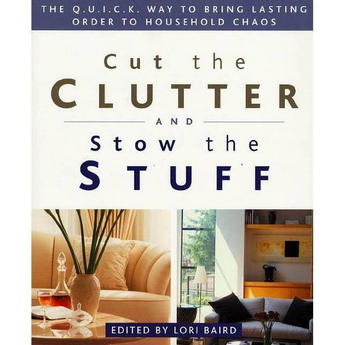 Cut the Clutter and Stow the Stuff - (Paperback) - image 1 of 1