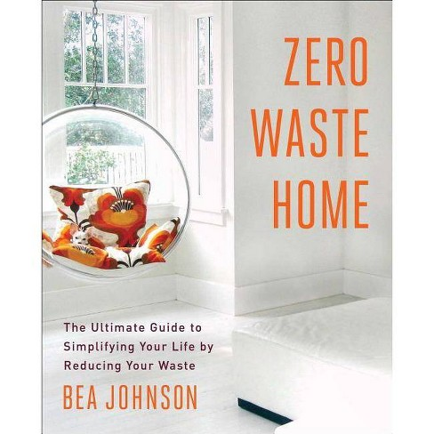Zero Waste Home - by  Bea Johnson (Paperback) - image 1 of 1