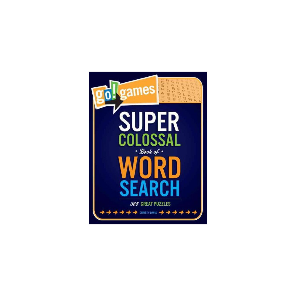 Go!games Super Colossal Book of Word Search : 365 Great Puzzles - by Christy Davis (Paperback)