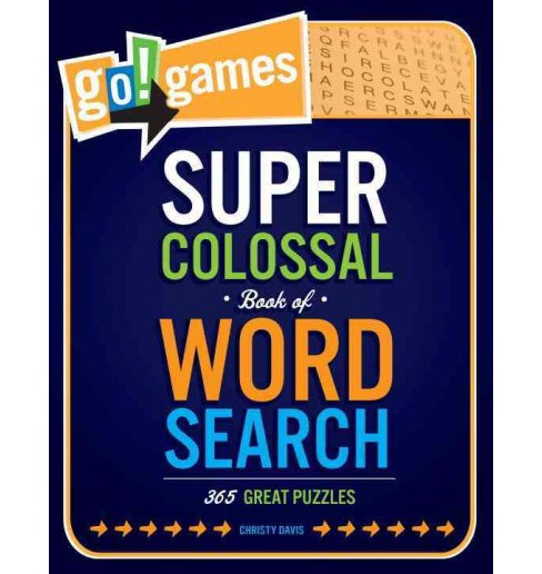 Go!games Super Colossal Book of Word Search : 365 Great Puzzles -  by Christy Davis (Paperback) - image 1 of 1