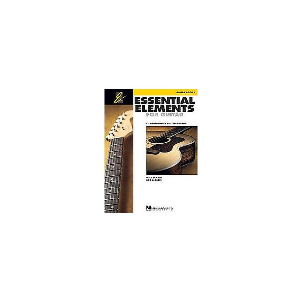 Essential Elements for Guitar : Comprehensive Guitar Method, Guitar Book 1 (Paperback) (Will Schmid)