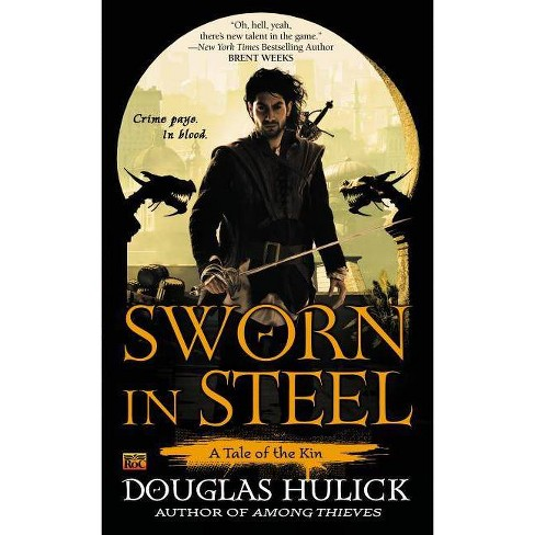 Sworn in Steel - (Tale of the Kin) by  Douglas Hulick (Paperback) - image 1 of 1