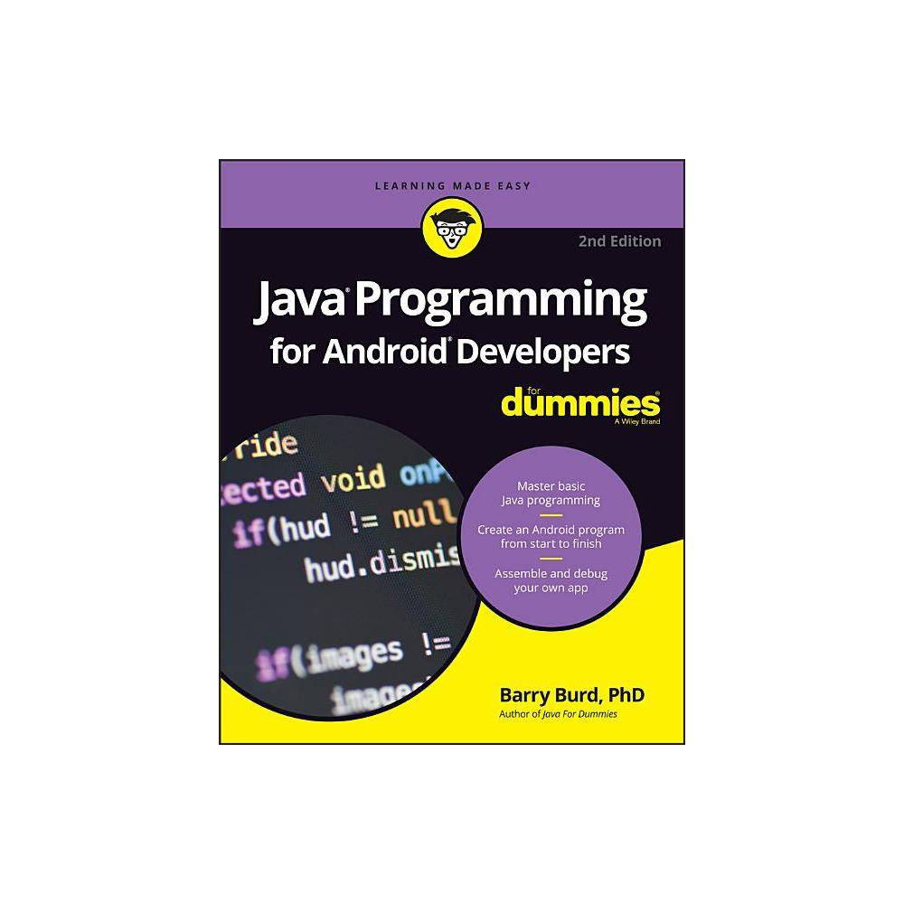 Java Programming for Android Developers for Dummies - (For Dummies (Computers)) 2 Edition (Paperback)