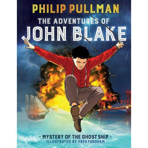 The Adventures of John Blake: Mystery of the Ghost Ship - by  Philip Pullman (Hardcover) - image 1 of 1