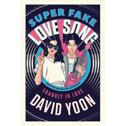 Super Fake Love Song - by David Yoon (Hardcover) - image 1 of 1