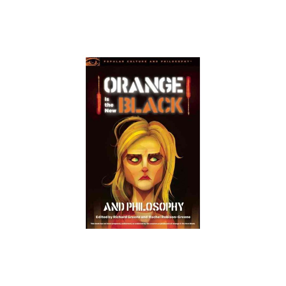 Orange Is the New Black and Philosophy : Last Exit from Litchfield (Paperback)