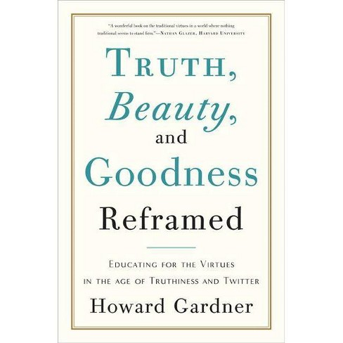 Truth, Beauty, and Goodness Reframed - by  Howard Gardner (Paperback) - image 1 of 1