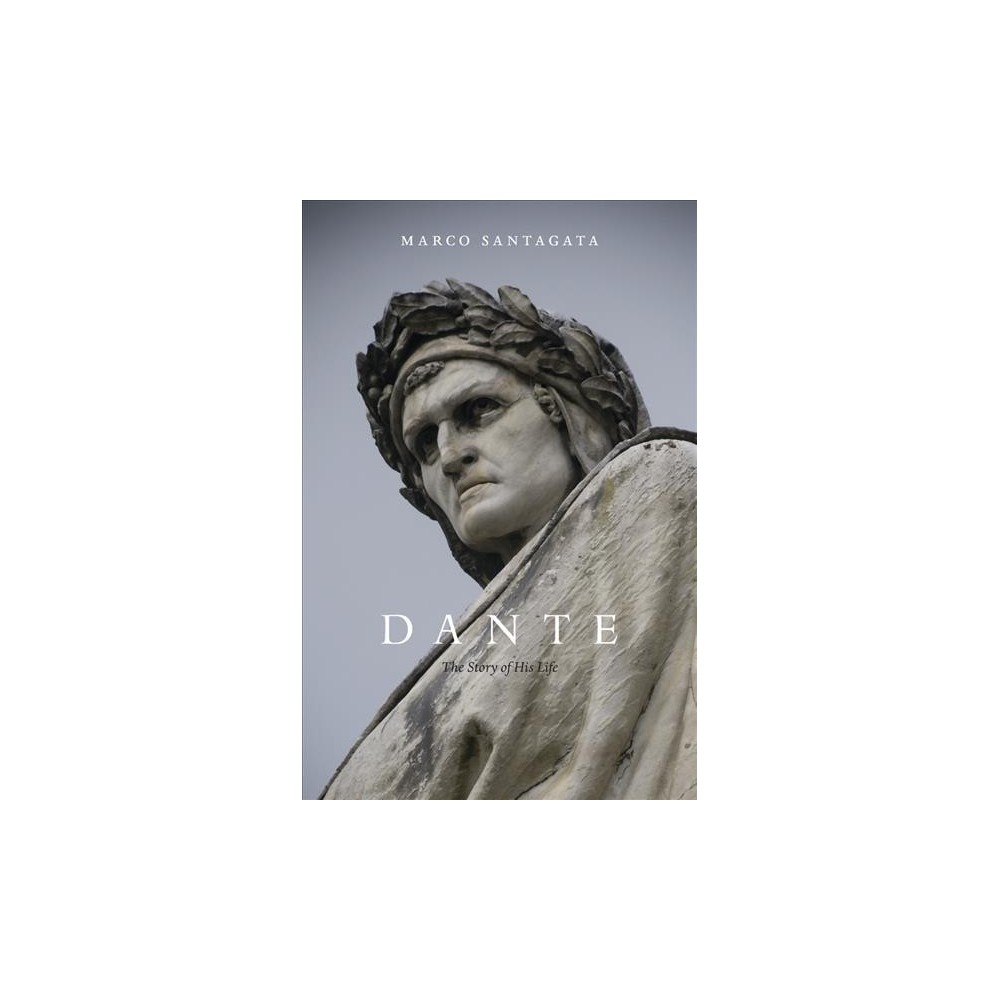 Dante : The Story of His Life - Rep Tra by Marco Santagata (Paperback)