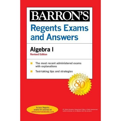 Regents Exams and Answers Algebra I Revised Edition - (Barron's Regents NY) by  Gary M Rubinstein (Paperback)