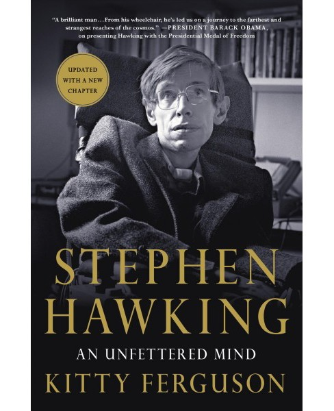 Stephen Hawking : An Unfettered Mind (Updated) (Paperback) (Kitty Ferguson) - image 1 of 1