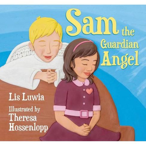 Sam the Guardian Angel - by  Elizabeth Luwia (Hardcover) - image 1 of 1
