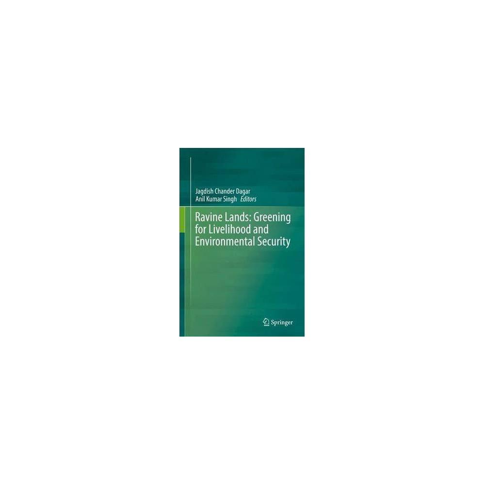 Ravine Lands : Greening for Livelihood and Environmental Security - (Hardcover)