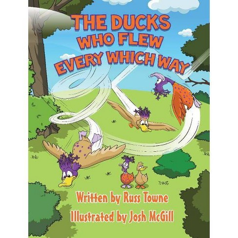 Ducks That Flew Every Which Way - by  Russ Towne (Hardcover) - image 1 of 1