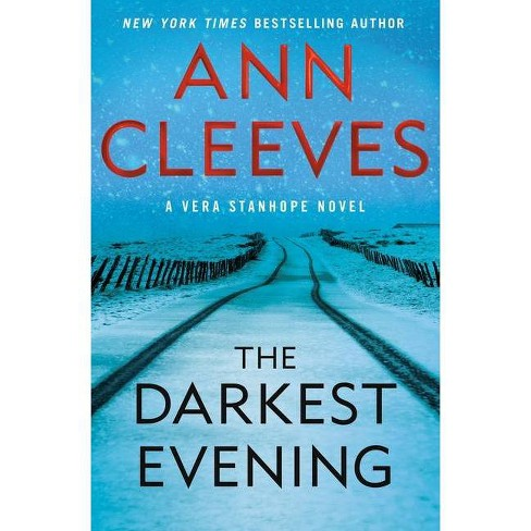 The Darkest Evening - (Vera Stanhope, 9) by  Ann Cleeves (Hardcover) - image 1 of 1