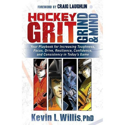 Hockey Grit, Grind, and Mind - by  Kevin L Willis (Paperback) - image 1 of 1