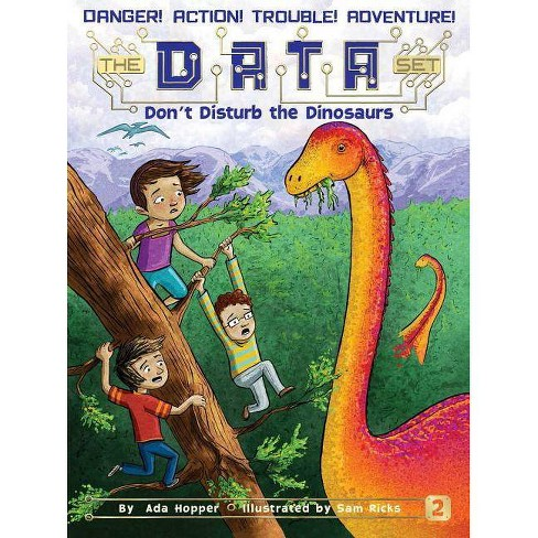Don't Disturb the Dinosaurs - (D.A.T.A. Set) by  Ada Hopper (Hardcover) - image 1 of 1