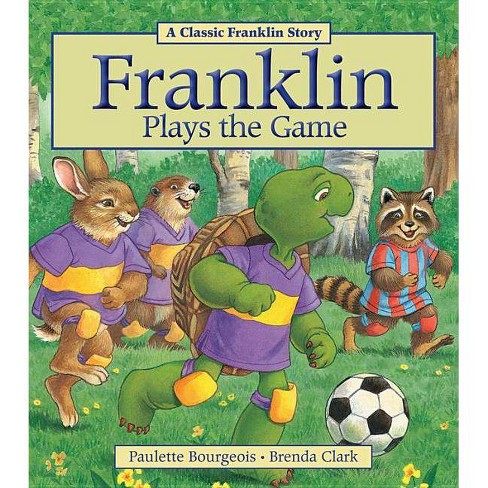 Franklin Plays the Game - (Classic Franklin Stories) by  Paulette Bourgeois (Paperback) - image 1 of 1