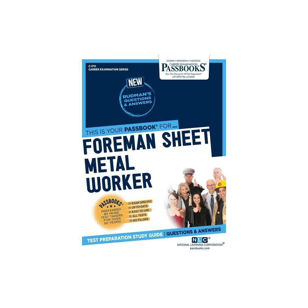 Foreman Sheet Metal Worker Volume 1711 Career Examination Paperback