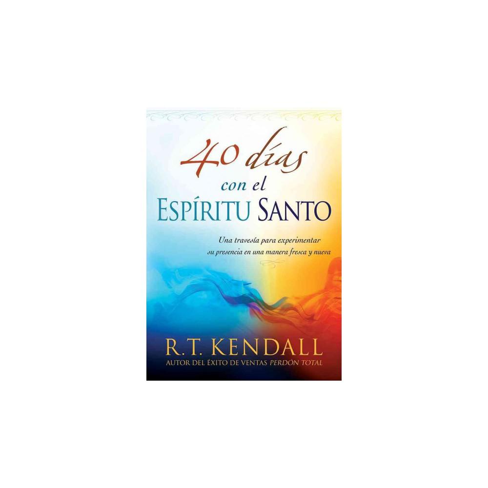 40 das con el Espritu Santo / 40 Days with the Holy Spirit (Paperback)