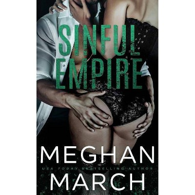 Sinful Empire - by  Meghan March (Paperback)
