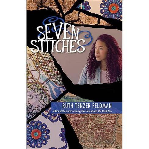 Seven Stitches - (Blue Thread Saga) by  Ruth Tenzer Feldman (Paperback) - image 1 of 1