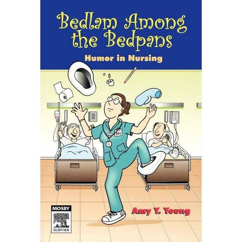 Bedlam Among the Bedpans - (Paperback) - image 1 of 1