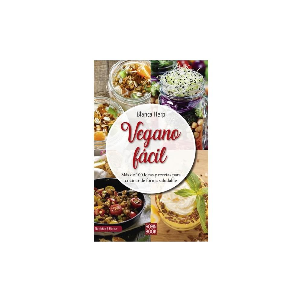 Vegano fácil / Easy Vegan - 1 (Nutrición & Fitnes) by Blanca Herp (Paperback)