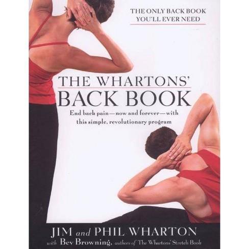 The Wharton's Back Book - by  Jim Wharton & Phil Wharton & Bev Browning (Paperback) - image 1 of 1