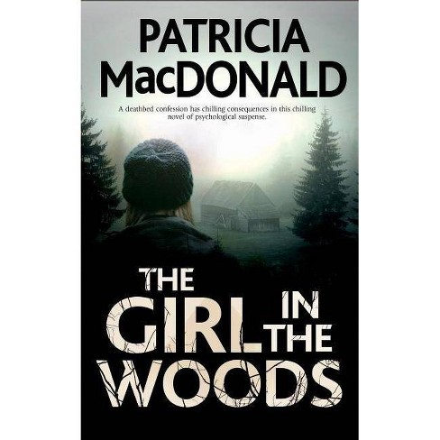 The Girl in the Woods - by  Patricia MacDonald (Hardcover) - image 1 of 1