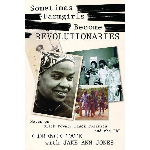 Sometimes Farmgirls Become Revolutionaries - by  Florence Tate (Paperback) - image 1 of 1
