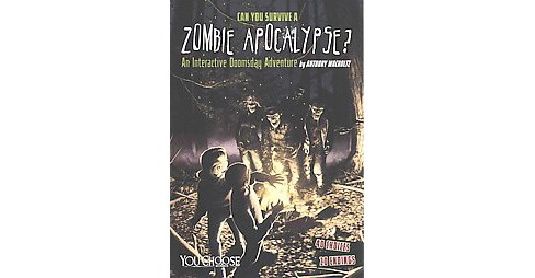 Can You Survive a Zombie Apocalypse? : An Interactive Doomsday Adventure (Paperback) (Anthony Wacholtz) - image 1 of 1