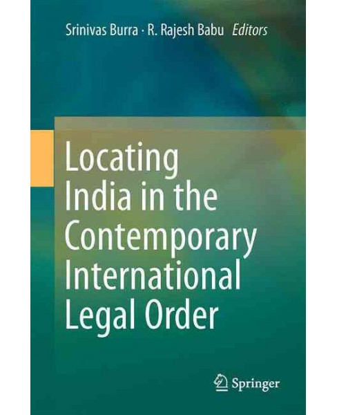 Locating India in the Contemporary International Legal Order (Hardcover) - image 1 of 1