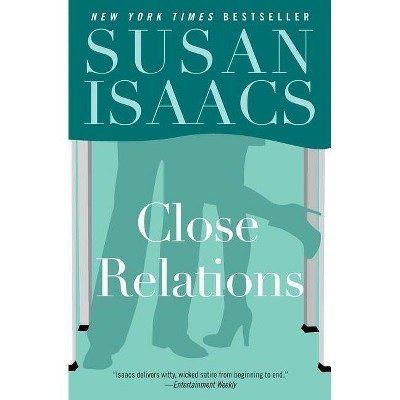 Close Relations - by  Susan Isaacs (Paperback)