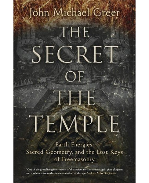 Secret of the Temple : Earth Energies, Sacred Geometry, and the Lost Keys of Freemasonry (Paperback) - image 1 of 1