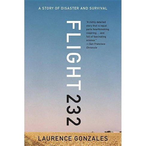 Flight 232 - by  Laurence Gonzales (Paperback) - image 1 of 1