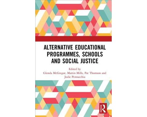 Alternative Educational Programmes, Schools and Social Justice -  (Hardcover) - image 1 of 1