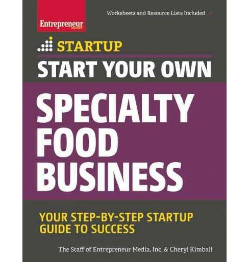 Start Your Own Specialty Food Business : Your Step-by-Step Guide to Success (Paperback) - image 1 of 1