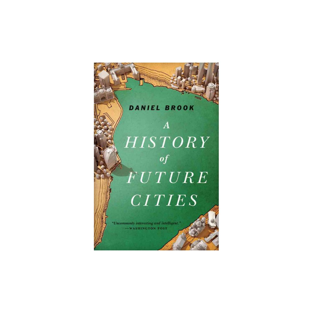 A History of Future Cities (Reprint) (Paperback)