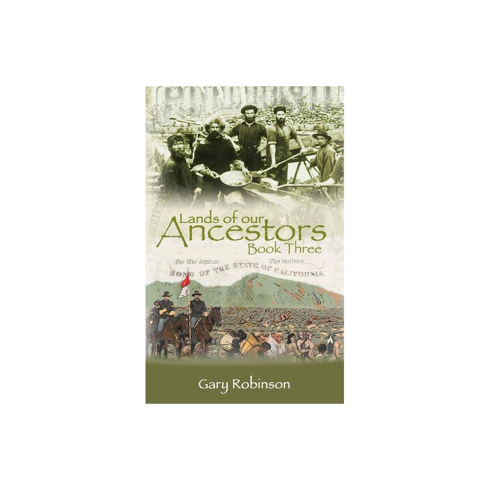 Lands Of Our Ancestors Book Three By Gary Robinson Paperback