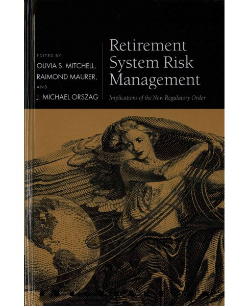 Retirement System Risk Management : Implications of the New Regulatory Order (Hardcover) - image 1 of 1