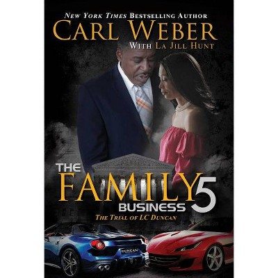 The Family Business 5 - by Carl Weber & La Jill Hunt (Paperback)