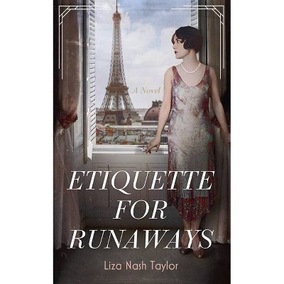 Etiquette for Runaways - by  Liza Nash Taylor (Hardcover)