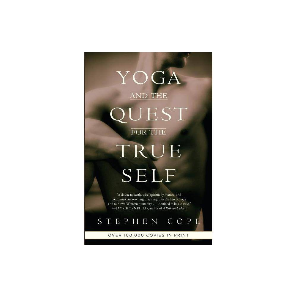Yoga And The Quest For The True Self By Stephen Cope Paperback