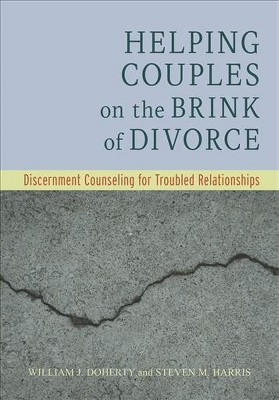 Helping Couples on the Brink of Divorce : Discernment Counseling for Troubled Relationships (Hardcover)