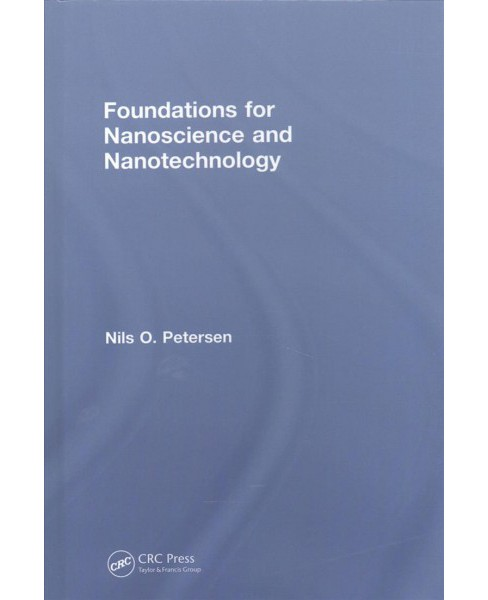 Foundations for Nanoscience and Nanotechnology -  by Nils O. Petersen (Hardcover) - image 1 of 1