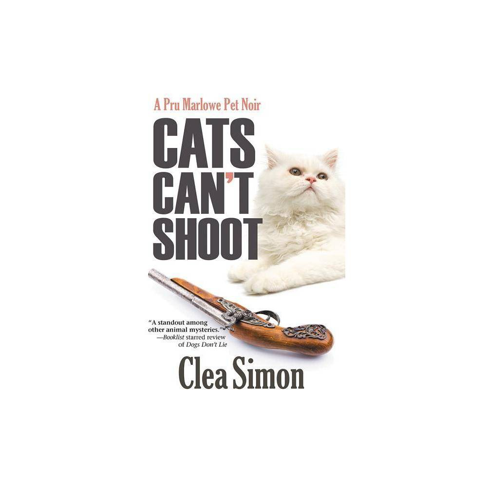 Cats Can T Shoot Pru Marlowe Pet Mysteries By Clea Simon Paperback
